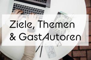 Mein Blog – Ziele, Themen & Gast-Autoren