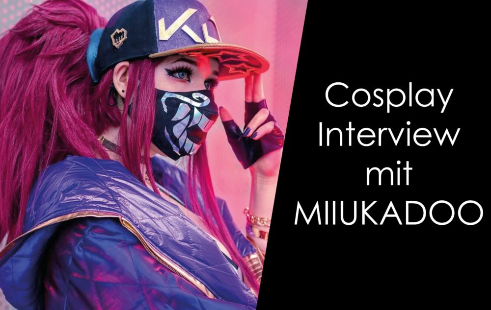 Cosplay Interview mit Miiukadoo!