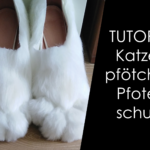 Tutorial – Katzenpfötchen / Pfotenschuhe