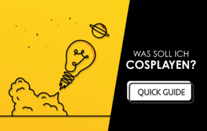 Was soll ich cosplayen? – A Quick Guide for Cosplayer