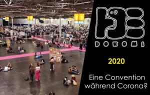 Dokomi 2020 – Eine Convention während Corona?