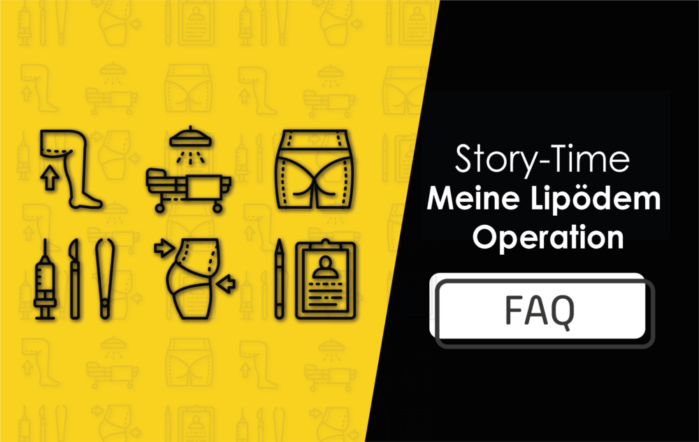 You are currently viewing Story-Time: Meine Lipödem Operation mit FAQ