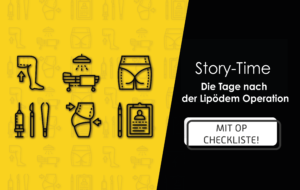 Read more about the article Story-Time: Die Tage nach der Lipödem Operation
