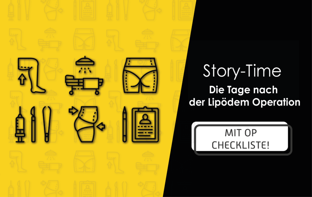 You are currently viewing Story-Time: Die Tage nach der Lipödem Operation